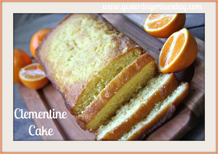 Clementine Cake-Yesterday on Tuesday
