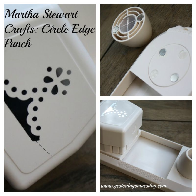 Martha Stewart Crafts Circle Edge Punch - Yesterday on Tuesday