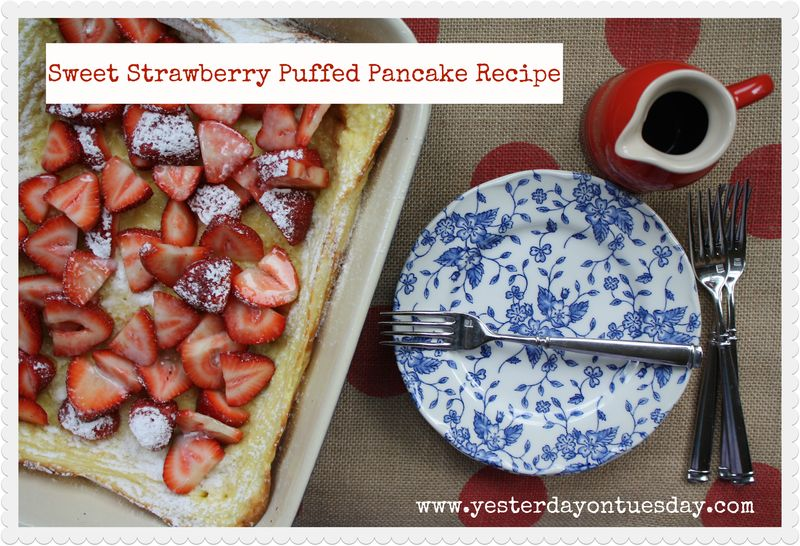 Sweet Strawberry Puffed Pancake Recipe - Yesterday on Tuesday #strawberrypuffedpancakes
