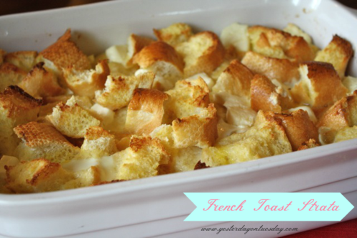 French Toast Strata - Yesterday on Tuesday #frenchtoast #breakfast #applecidersyrup