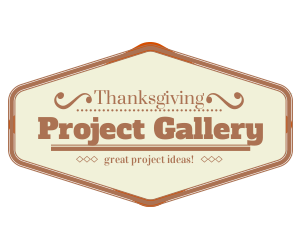 Thanksgiving projects…