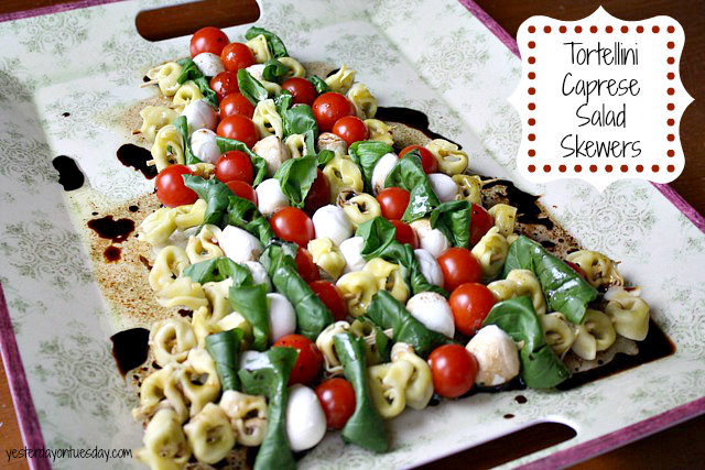 Tortellini Caprese Salad Skewers | Yesterday On Tuesday
