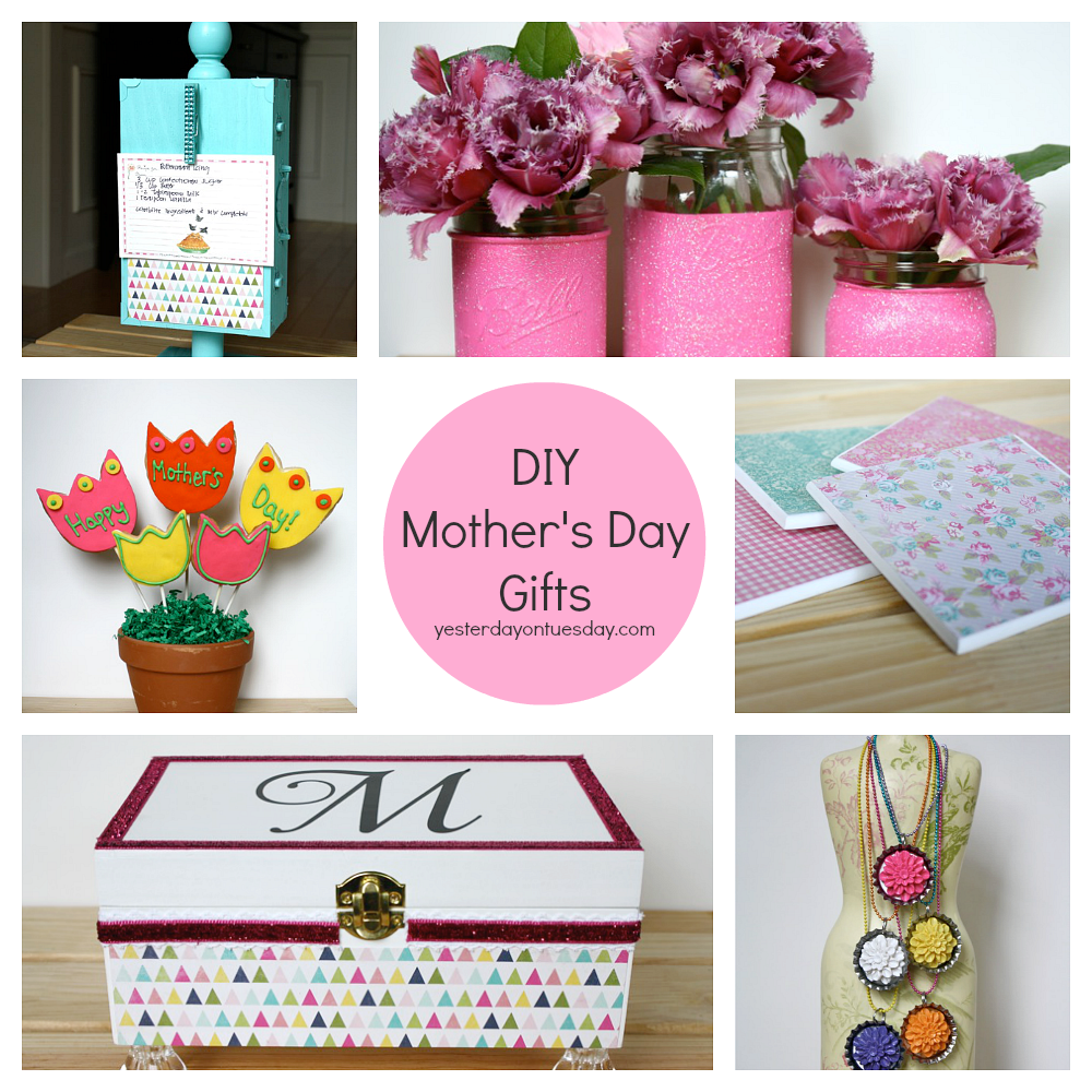 Diy mother 39 s day gifts yesterday on tuesday Mothers day presents diy