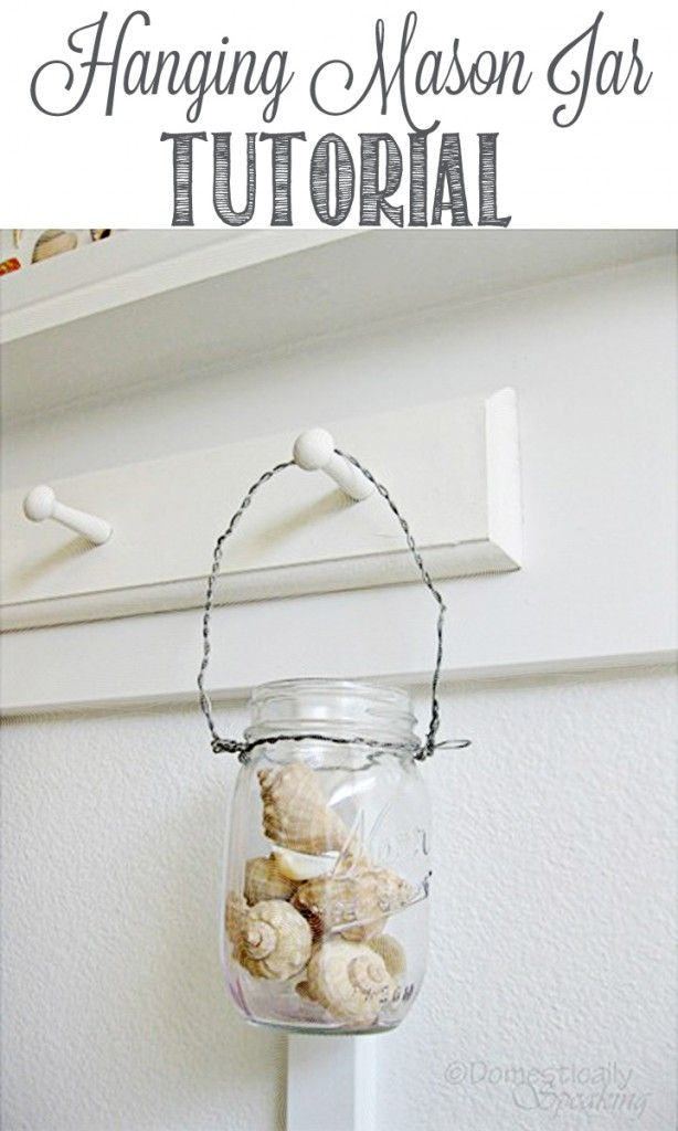Hanging Mason Jars Tutorial by Domestically Speaking