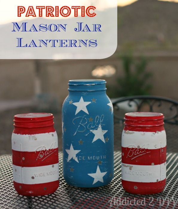 Patriotic Mason Jar Lanterns by Addicted2DIY.com