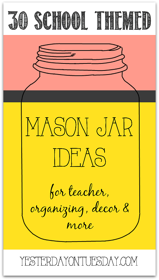 Thirty School Themed Mason Jar Ideas Yesterday On Tuesday
