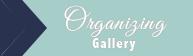 Organizing Gallery