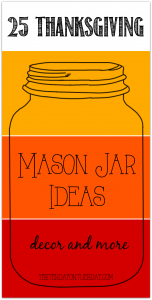 Thanksgiving Mason Jar Ideas