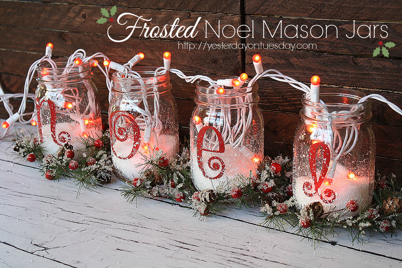 Frosted Noel Mason Jars Yesterday On Tuesday
