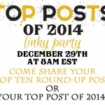 Share your Top 10 Posts at the Top 10 Posts of 2014 Link Party