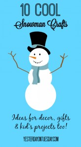 Cool Snowman Ideas for decor, gifts and kids from http://yesterdayontuesday.com