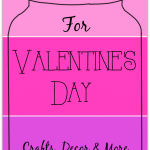 30 Mason Jar Ideas for Valentine's Day from http://yesterdayontuesday.com