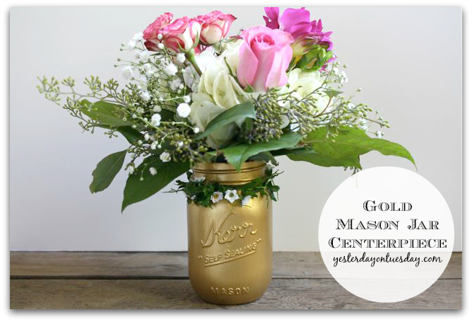 Gold Mason Jar Centerpiece by Yesterday on Tuesday