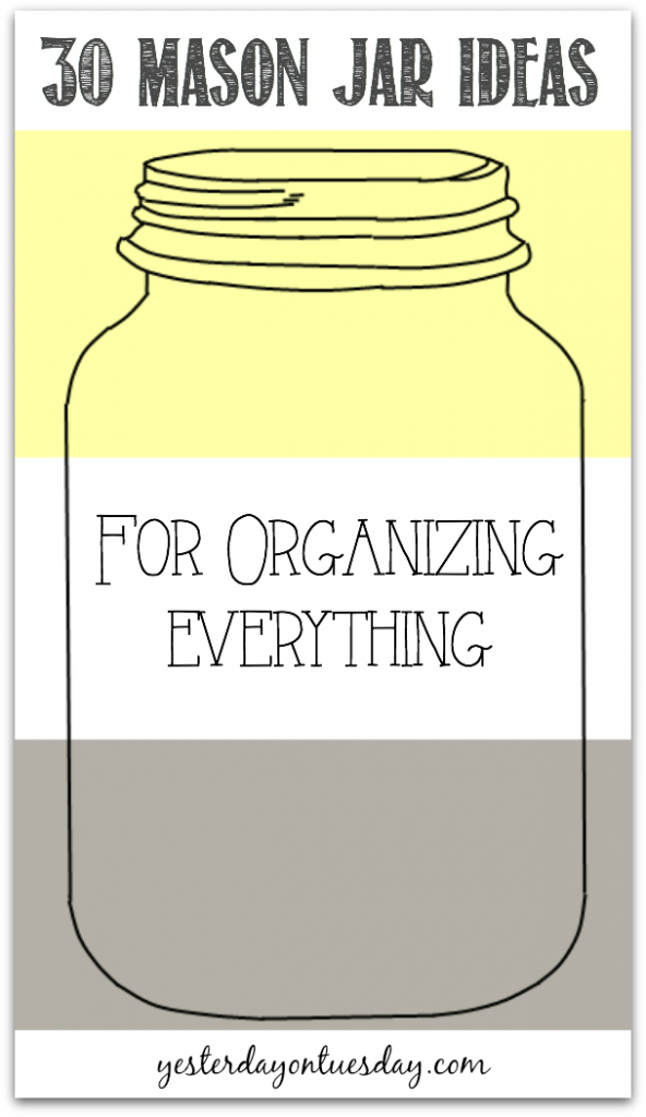 30 Mason Jar Ideas for Organizing Everything #masonjars #organizing
