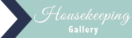 Housekeeping Gallery