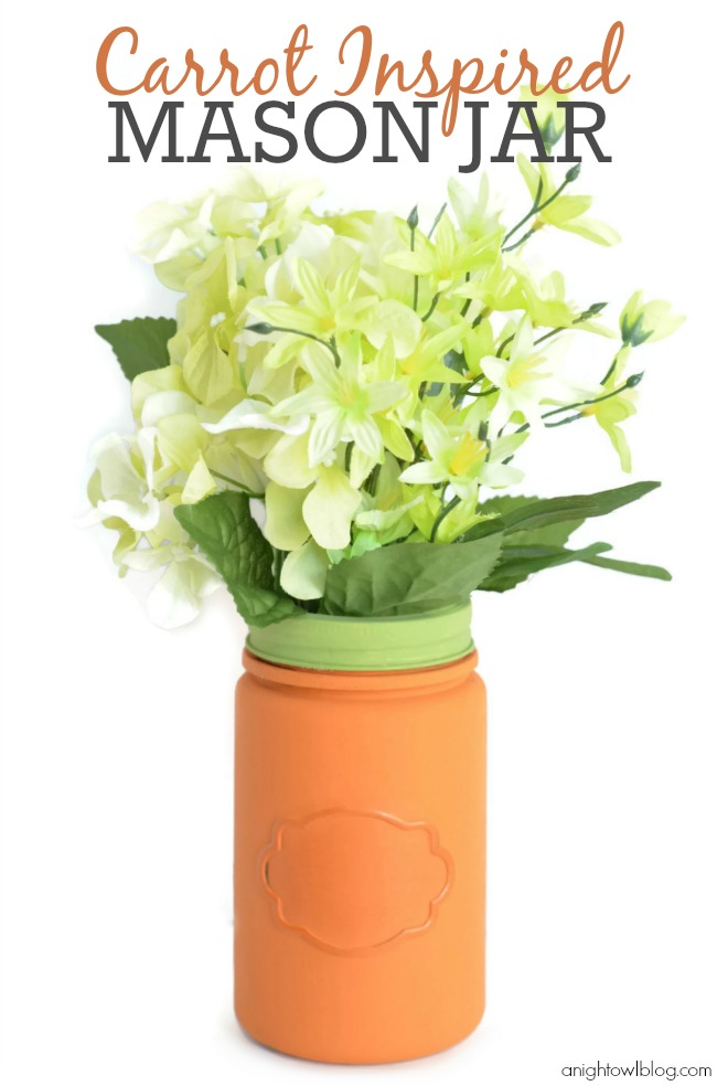 Carrot Inspired Mason Jar by A Night Owl Blog