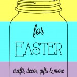 Thirty Mason Jar Ideas for Easter: crafts, decor, gifts and more