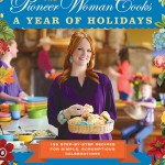 Pioneer Woman Cooks: A Year Of Holidays Book Giveaway.