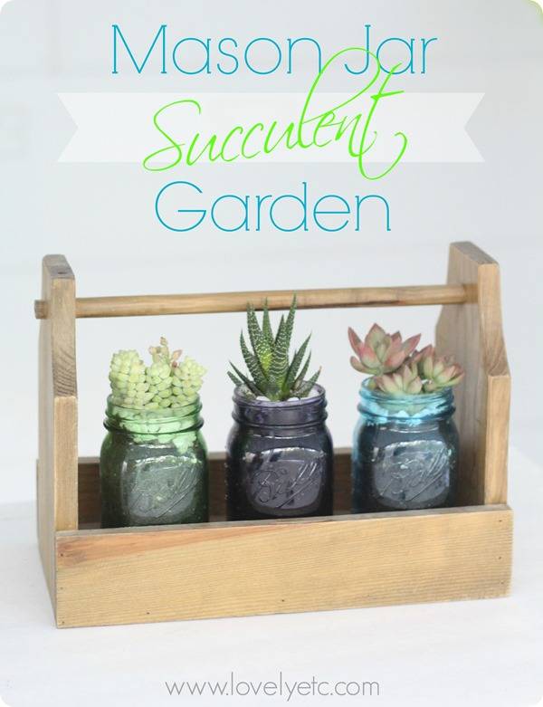 Mason Jar Succulent Garden from Lovely Etc.