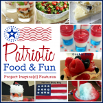 Patriotic Food and Fun Ideas for Memorial Day and 4th of July