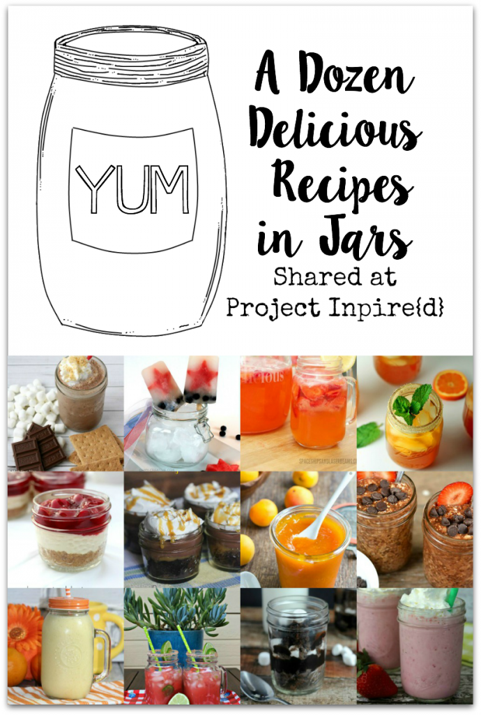A Dozen Delicious Recipes in Jars from refreshing  drinks to delectable desserts.