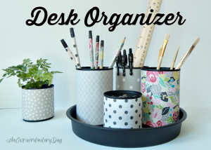 DIY Crafty Desk Organizer Project by An Extraordinary Day, amazing upcycle projects for students as well as busy Moms