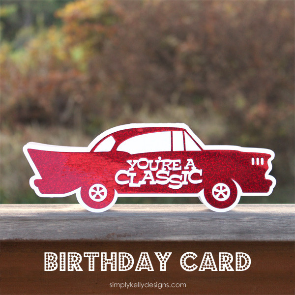 How to make an adorable You're a Classic themed birthday card with Silhouette