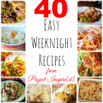 One to pin! A collection of 40 Easy Weeknight Meals.