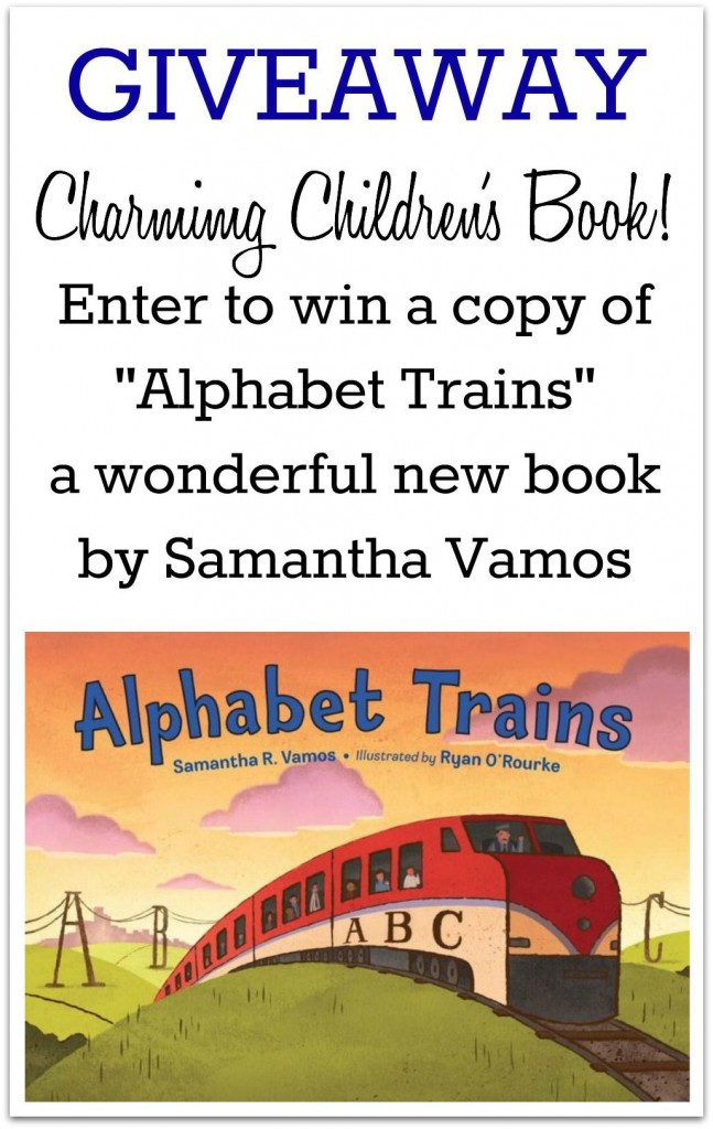 Alphabet Trains Book Giveaway! This charming book takes young readers through the alphabet and gives parents and their little ones plenty to talk about: Where do the trains go, what do they look like and what jobs do they do?