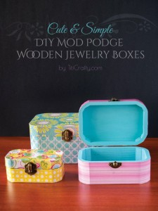 Mod Podge Wooden Jewelry Boxes