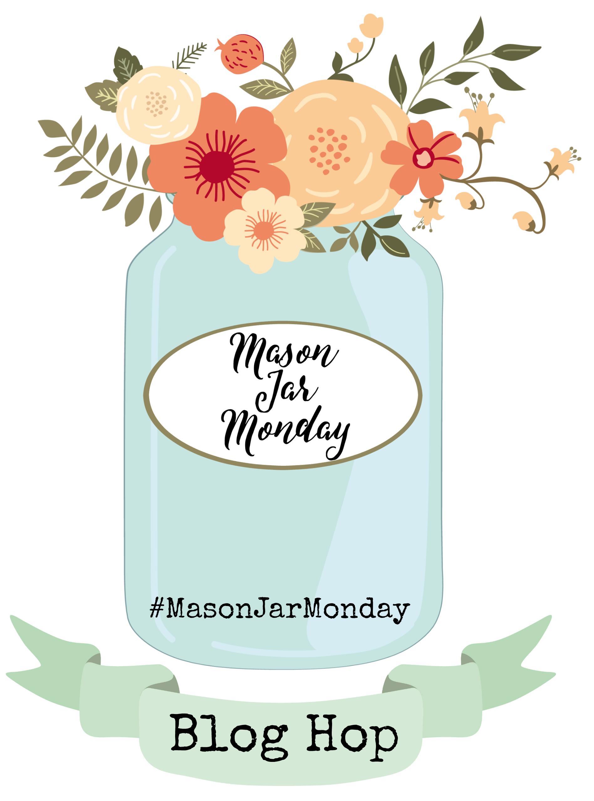 Mason Jar Monday