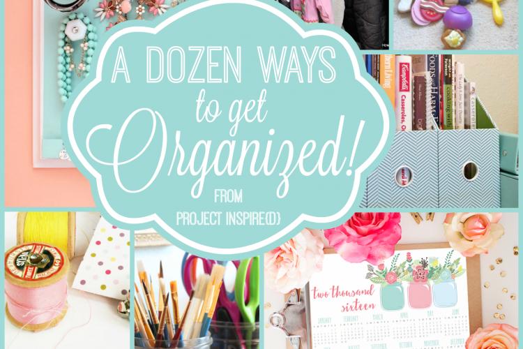 A Dozen Ways to Get Organized