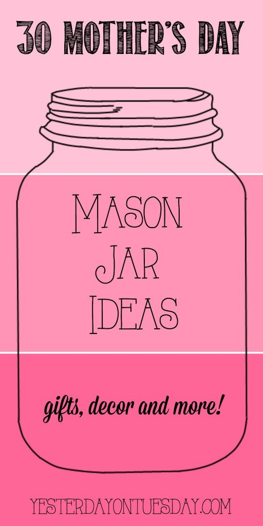 30 Mason Jar Ideas for Mother's Day