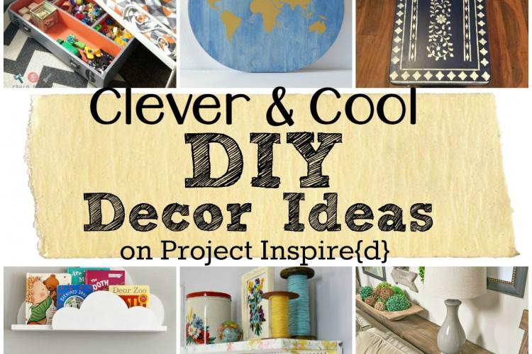A Dozen Clever and Cool DIY Decor Ideas