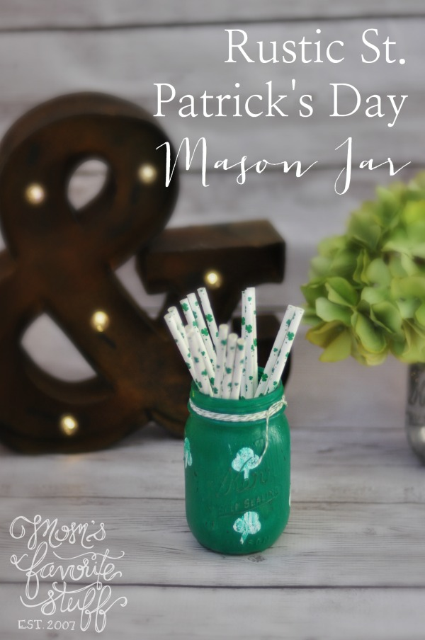 Rustic St. Patrick's Day Mason Jar by Mom's Favorite Stuff