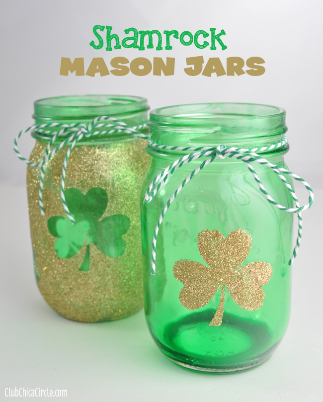 Shamrock Mason Jar Luminaries by Club Chica Circle for Mom 4 Real