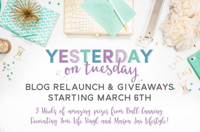 Yesterday on Tuesday Blog Relaunch and giveaways from amazing sponsors like Ball Canning, Decorating your Life Vinyl, and Mason Jar Lifestyle