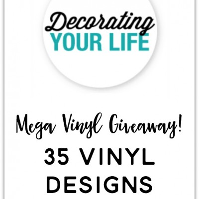 Mega Vinyl Giveaway from Decorating Your Life