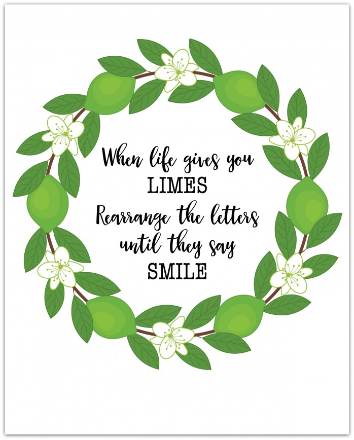 "Inspirational Art Printable for Spring or anytime! ""When life gives you limes... rearrange the letters until they say smile!"" Just print and frame."