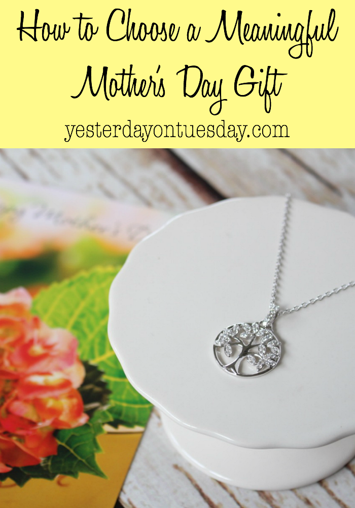 How to Choose a Meaningful Mother's Day Gift | Yesterday ...
