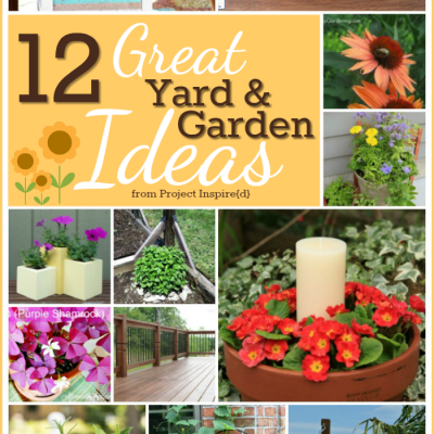 12 Great Yard and Garden Ideas from Project Inspire{d}