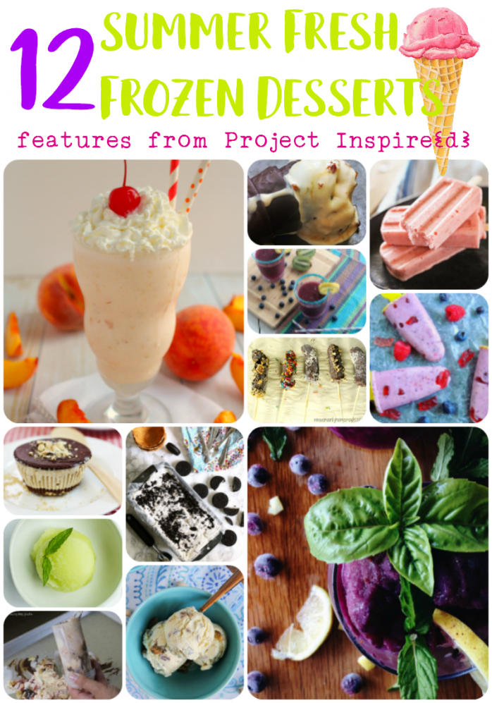 12 Summer Fresh Frozen Desserts, delicious cool and creamy dessert ideas for summer!