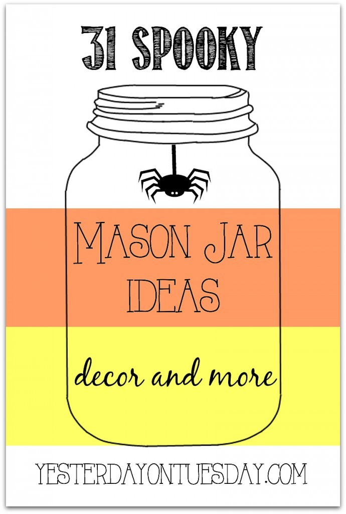 31 Spooky Halloween Mason Jar Ideas