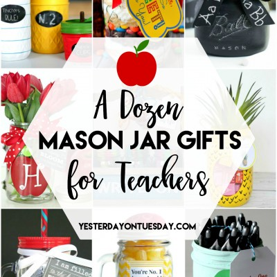 A Dozen Mason Jar Gifts for Teachers