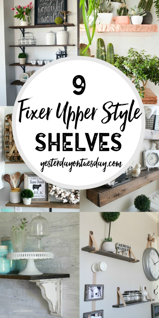 9 Fixer Upper Style Shelves: Great options for fixer upper style shelving in your home.