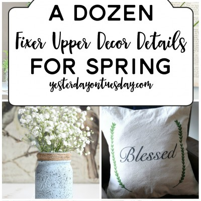 A Dozen Fixer Upper Decor Details for Spring