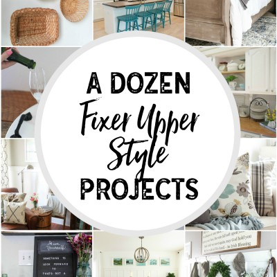 A Dozen Fixer Upper Style Projects
