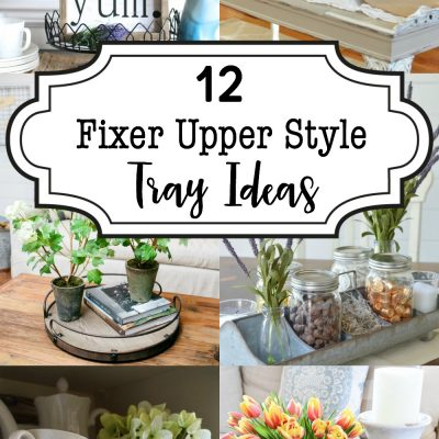 A Dozen Fixer Upper Style Tray Ideas