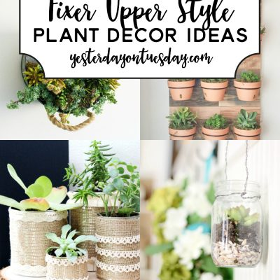 9 Fixer Upper Style Plant Decor Ideas