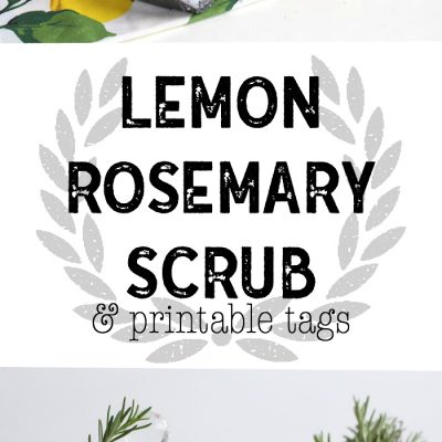 Lemon Rosemary Scrub and Printable Tags